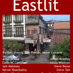 Eastlit Archive: February 2013. The cover picture and design were by Graham Lawrence. The cover features Vientiene. The editorial is by Graham and Afzal Moolla. The writers are: Iain Maloney, Colin W. Campbell, Steve Rosse, Kislay Chuahan, Terry Scott Niebeling, Kersie Khambutta, Linda Woolven, Steve Tait.