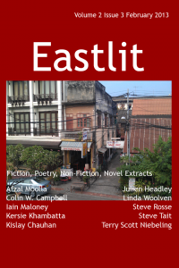 The complete list of contents for the Eastlit February Issue is below. Please click on a link to go to the page. Eastlit Cover. Picture by Graham Lawrence. Design by Graham Lawrence. The cover shows buildings from Vientiene and provides the backdrop for the February 2013 issue of Eastlit. Editorial by Graham with a poem by Afzal Moolla. Hitoshi and the Orange Peel Mystery by Iain Maloney: This is an an extract from the novel Dog Mountain. Santubong Haiku by Colin W. Campbell. Going Home by Steve Rosse. Five Poems by Kislay Chuahan. The poems are: Afternoon Desert, An Old Age, Seashore Witness, Face of the Nature and Heart of Wood. Gip by Julien Headley. Two Poems by Terry Scott Niebeling. The poems are:Tender Thought and We See but We Don't (Easter Love). Flashing Police Lights Missing by Kersie Khambutta. Three Poems by Linda Woolven. The poems are: November Storm, Night Time Lovers and Laundry Day. Finding a Vein by Steve Tait. Contributors. An alphabetical list of all the contributors to the February issue of Eastlit complete with biographies of all the writers and poets. Note on Work. Please note that we publish work as received. We do not edit work for minor errors. We regard these as decisions made by the author. The one exception is that we may work with second language writers to help them say what they want to say. Subscribe to our newsletter for all the latest on upcoming issues, competitions, incentives, contributors and news in general.