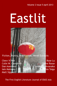 "Table of Content: The complete list of contents for the Eastlit April Issue is below. Please click on a link to go to the page. We hope you enjoy the work in the April issue of Eastlit. Eastlit Cover. The picture is Urumqi in Winter by Xenia Taiga. The Eastlit April cover design is by Graham Lawrence. Note: Urumqi is the capital of Xinjiang Uyghur Autonomous Region of the People's Republic of China, in the northwest of the country. Editorial by Graham Lawrence. Five Poems by Rose Lu. The poems are: It's Neither Frivolous nor Drifty, A Fan, Alley, Bride of Spring and Your Autumn Leaves, My Water. Going Back to Emerald Hill by Chew Yi Wei. Black Void by Dan Asenlund. Author's note: ""Black Void,"" is a magic realism tale taking place in a northern suburb of Seoul, South Korea. Three Poems by Tendai R. Mwanaka. The poems are: A Road to Somewhere, The Real Nuclear Threat and Intent. Three Pantoums by Colin W. Campbell. The pantoums are: Whispers, Radio Show and Mutiara 93250. J.R. and M.S. do PP by Matt Sipprell. The Articulate Mind by Steve Rosse. China - A Sequence by Iain Maloney. Contributors. An alphabetical list of all the contributors to the April issue of Eastlit complete with biographies of all the writers and poets can be found in this section. Note on Work: Please note that we publish work as received. We do not edit work for minor errors. We regard these as decisions made by the author. The one exception is that we may work with second language writers to help them say what they want to say. Please note all work whether writing or pictures remains the copyrighted work of its authors. Subscribe to our newsletter for all the latest on upcoming issues, competitions, incentives, contributors and news in general. The independent offshoot of Eastlit The International Writers Group can be found on Google+."