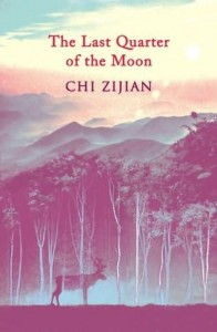 Eastlit July 2014: The Last Quarter of the Moon by Chi Zijian. A Review by Stefanie Field