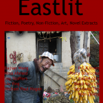 Eastlit Archive. June 2015. Picture: Shizi Gou #17 by Wen Zhang. Cover design by Graham Lawrence. Copyright photographer, Eastlit and Graham Lawrence.