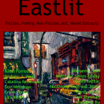Eastlit October 2016 Cover Picture: Vancouver Chinatown Hustle & Bustle by Allen Forrest. Cover design by Graham Lawrence. Copyright photographer, Eastlit and Graham Lawrence.