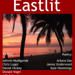 Eastlit Archive: December 2012. This was the inaugural issue of Eastlit. The cover featured Wonnapha Beach, Bang Saen, Chonburi, Thailand. It was taken by Graham Lawrence. The cover was also designed by Graham Lawrence. The first issue featured writing from Thailand, the Philippines, China and other places.