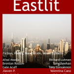 Eastlit Archive: January 2013. The cover picture was by Jiawen P. The cover was design by Graham Lawrence. The dditorial was by Bryn Tennant. Writers were: Xenia Taiga, Jiawen P, Valerie Wong, Tom Sheehan, Tony Concannon, Zach Wilson, Gale Acuff, Afzal Moolla, Richard Lutman, Zack Lyon, Lynda Majarian, John McMahon, Valentina Cano, John Pickavance, Brenton Rossow, Kalpana Negi.